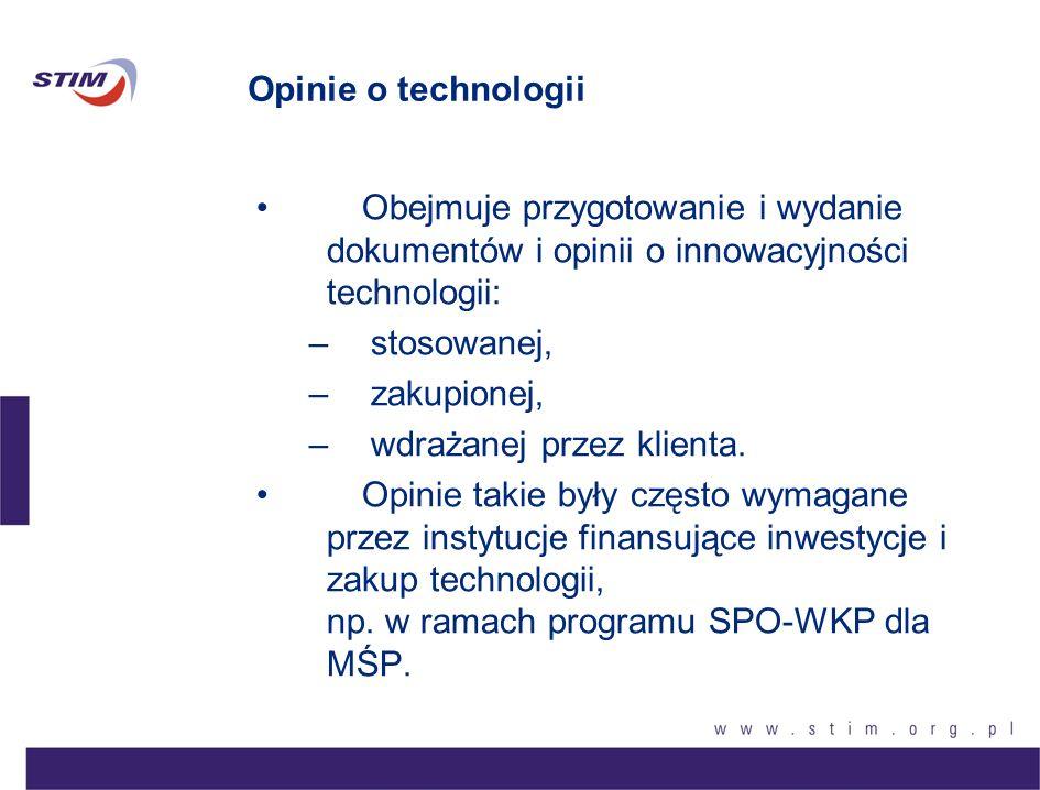Opinie o technologii Obejmuje przygotowanie i wydanie dokumentów i opinii o innowacyjności technologii: