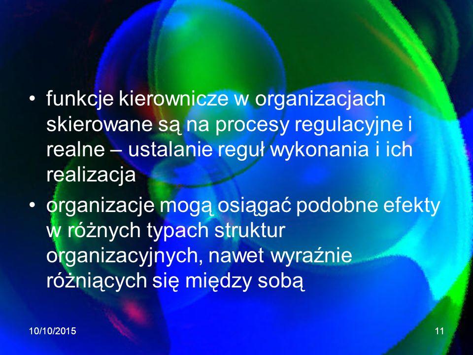 funkcje kierownicze w organizacjach skierowane są na procesy regulacyjne i realne – ustalanie reguł wykonania i ich realizacja