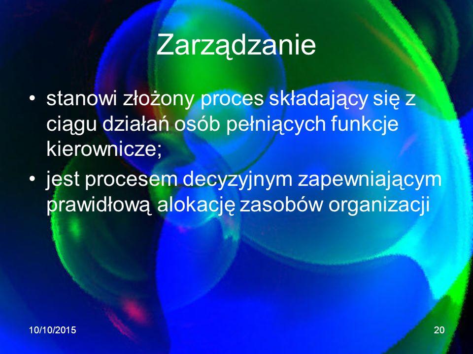 Zarządzanie stanowi złożony proces składający się z ciągu działań osób pełniących funkcje kierownicze;