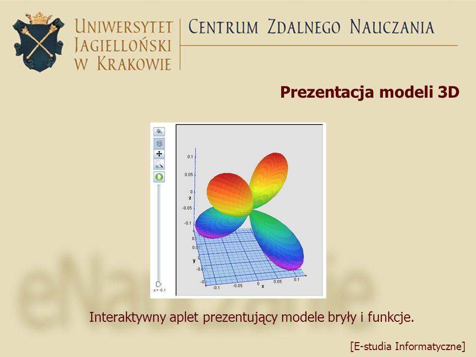Prezentacja modeli 3D Interaktywny aplet prezentujący modele bryły i funkcje.