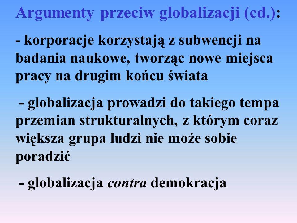 Argumenty przeciw globalizacji (cd.):
