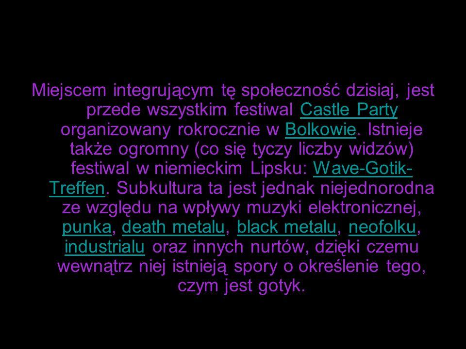 Miejscem integrującym tę społeczność dzisiaj, jest przede wszystkim festiwal Castle Party organizowany rokrocznie w Bolkowie.