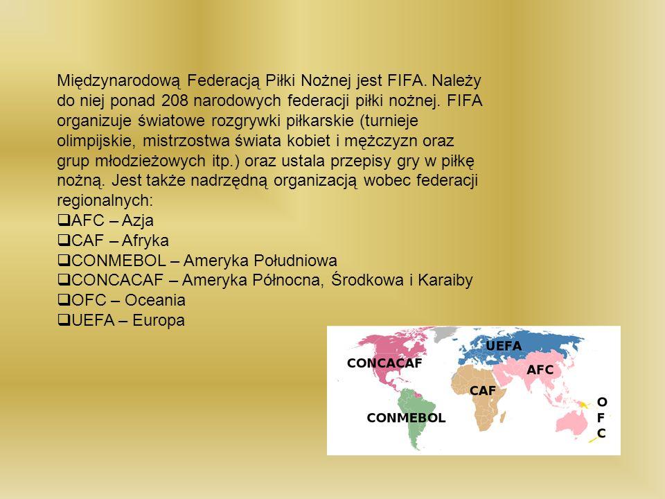 Międzynarodową Federacją Piłki Nożnej jest FIFA