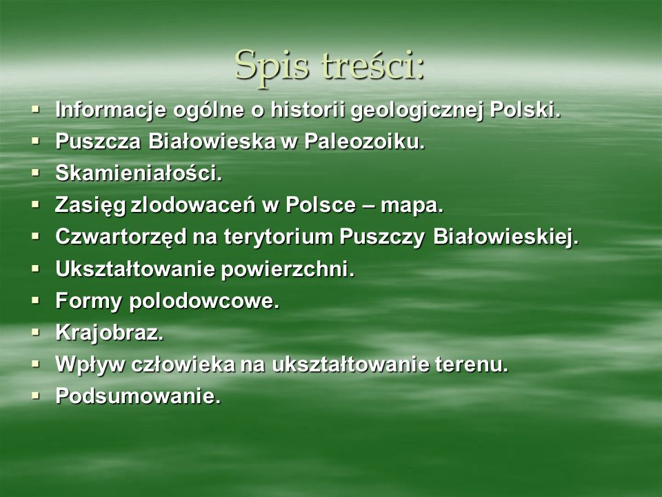 Spis treści: Informacje ogólne o historii geologicznej Polski.