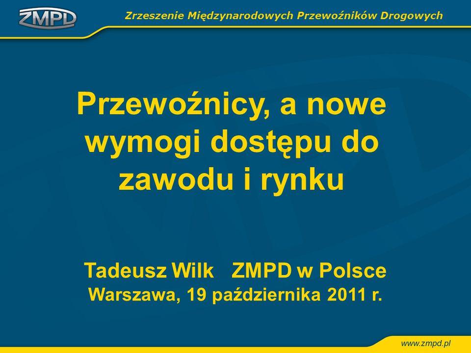 Tadeusz Wilk ZMPD w Polsce Warszawa, 19 października 2011 r.