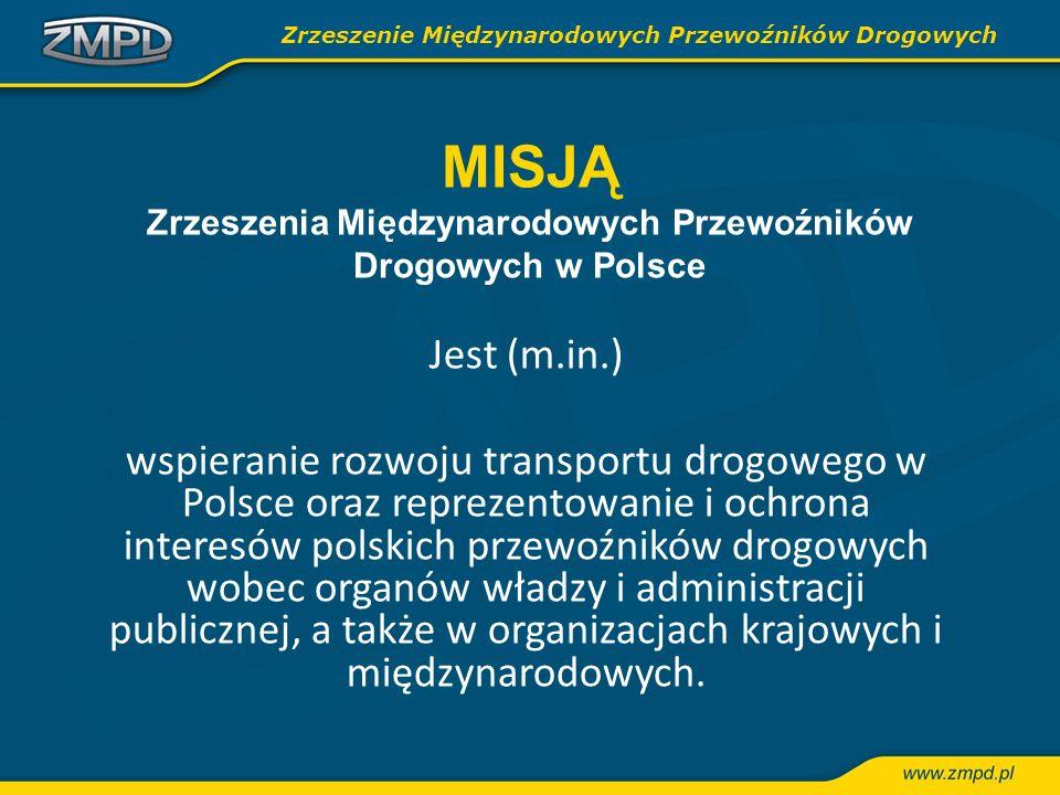 MISJĄ Zrzeszenia Międzynarodowych Przewoźników Drogowych w Polsce