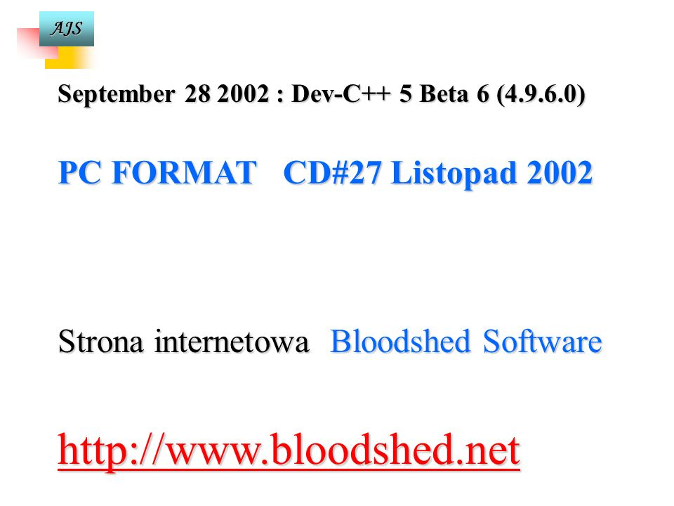 Strona internetowa Bloodshed Software http://www.bloodshed.net