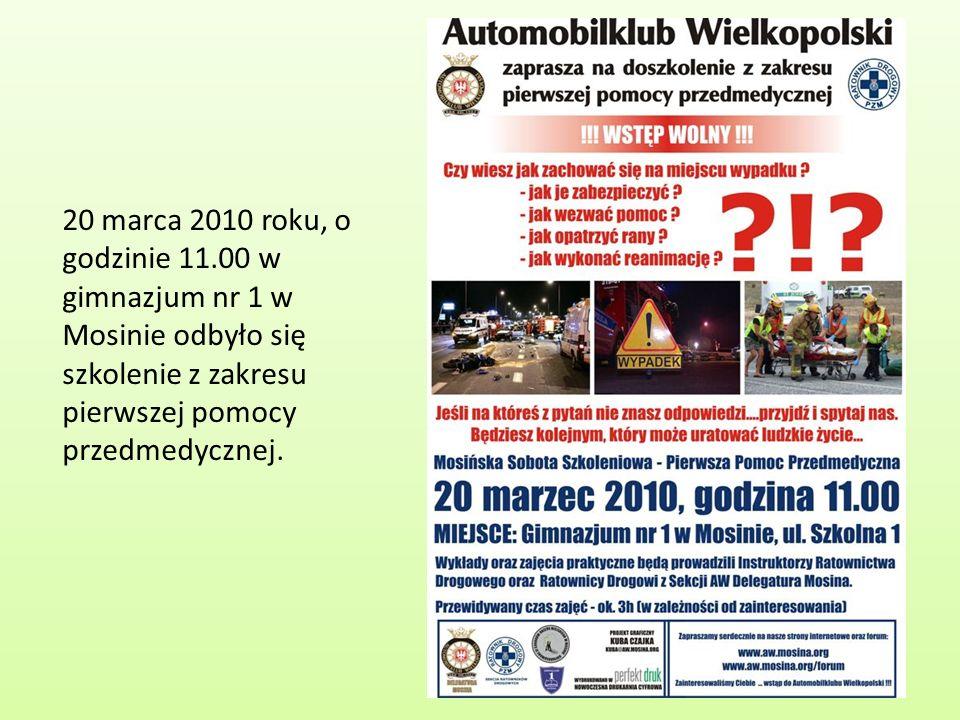 20 marca 2010 roku, o godzinie 11.00 w gimnazjum nr 1 w Mosinie odbyło się szkolenie z zakresu pierwszej pomocy przedmedycznej.