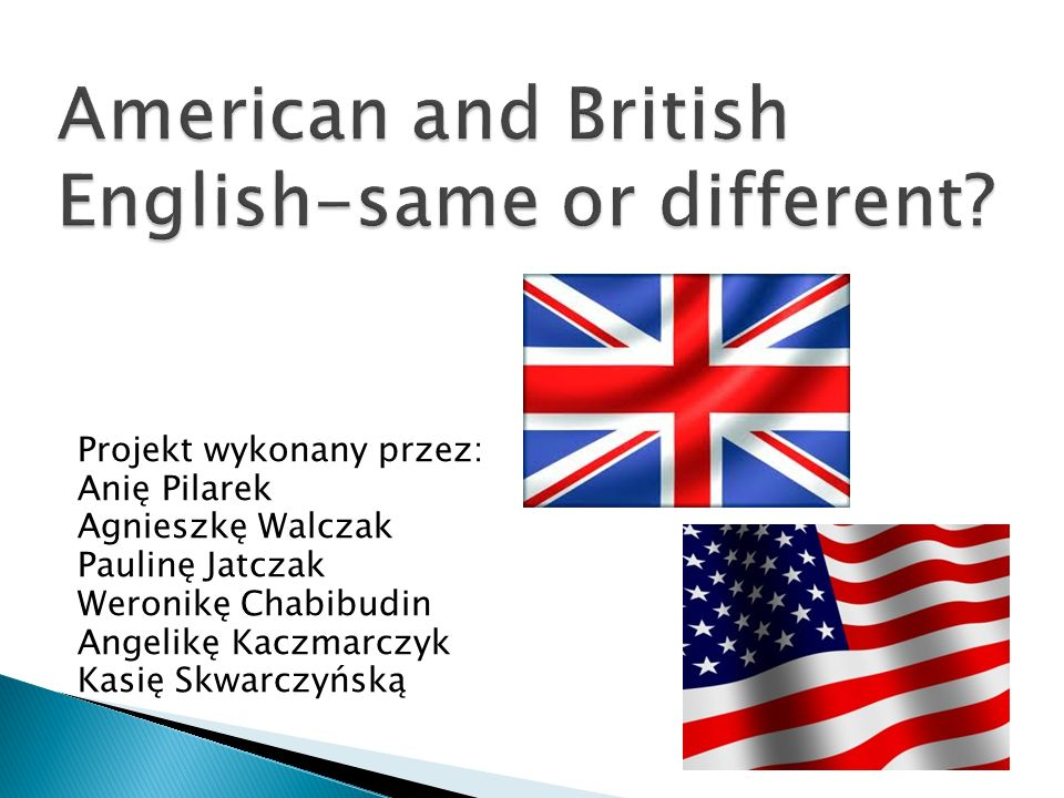 American and British English-same or different