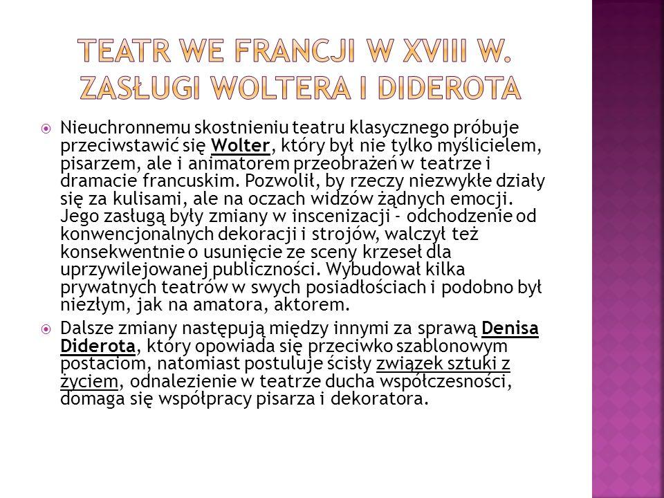 teatr we Francji w XVIII w. Zasługi Woltera i Diderota