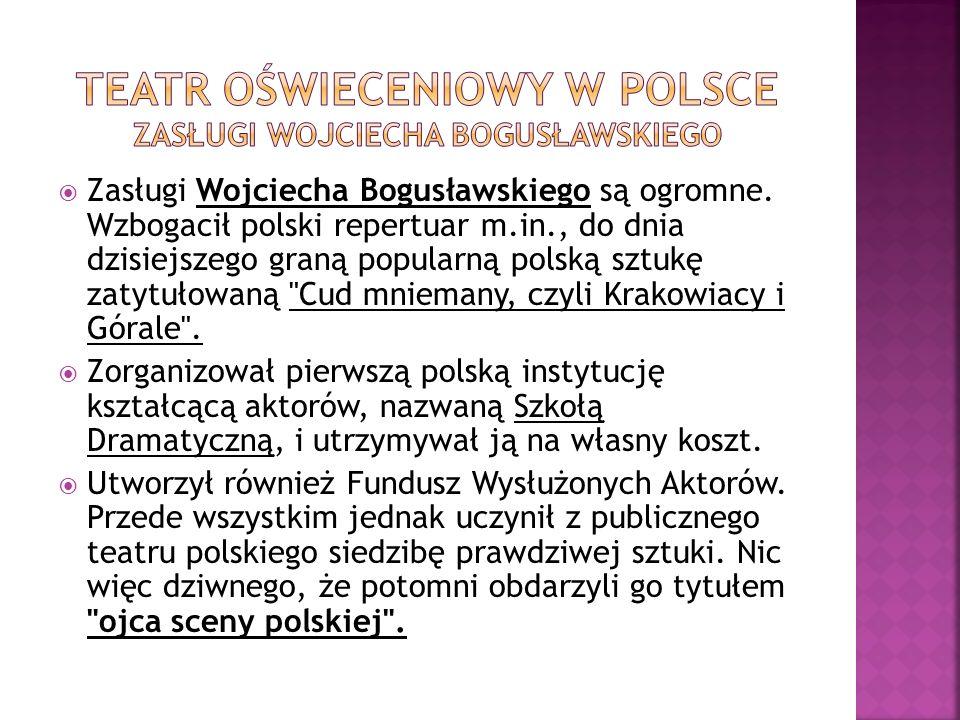 Teatr oświeceniowy w Polsce zasługi Wojciecha Bogusławskiego
