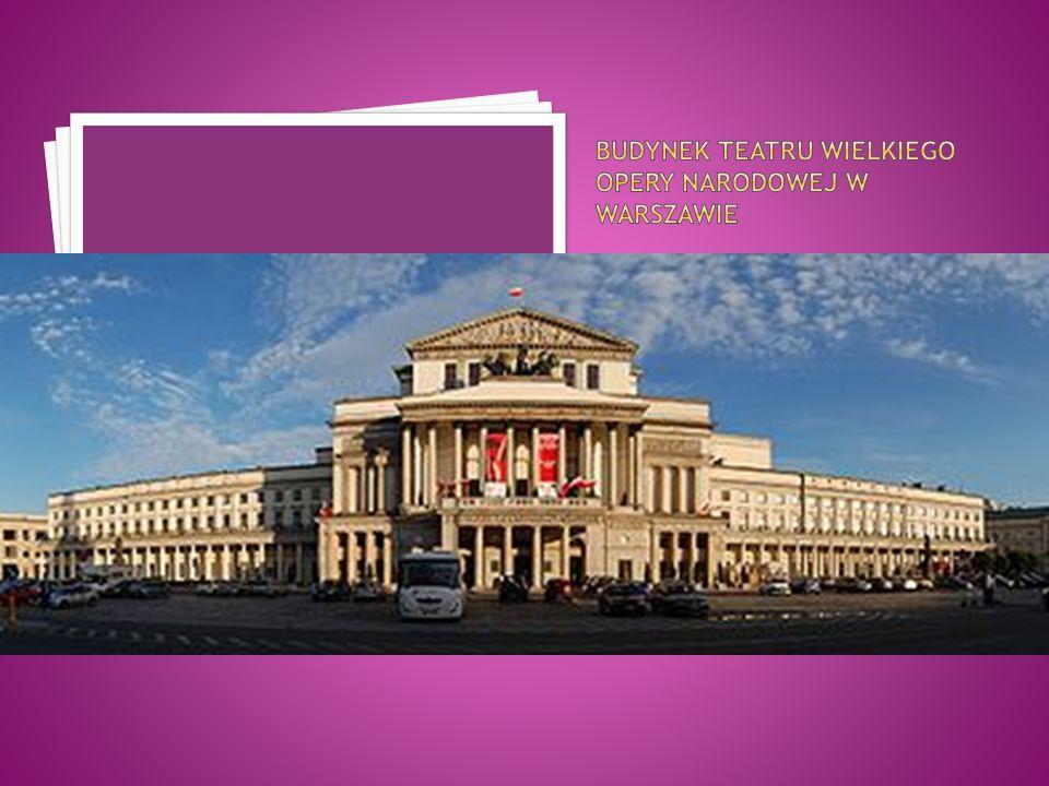 Budynek Teatru Wielkiego Opery Narodowej w Warszawie