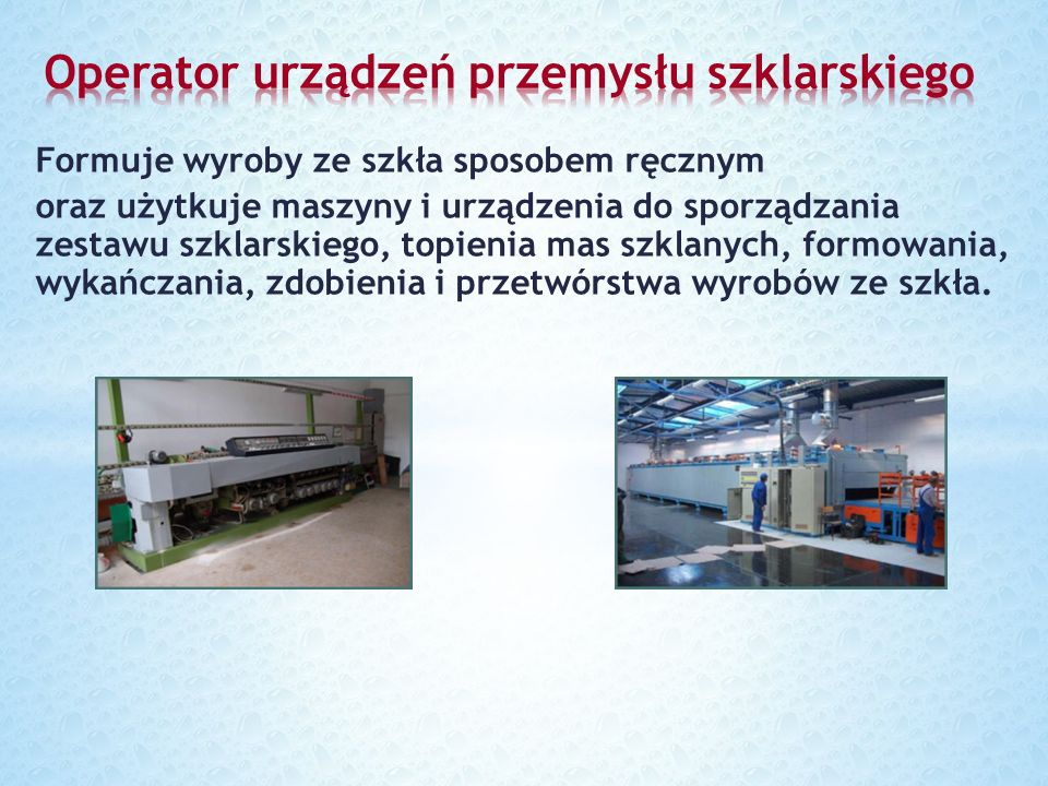 Operator urządzeń przemysłu szklarskiego