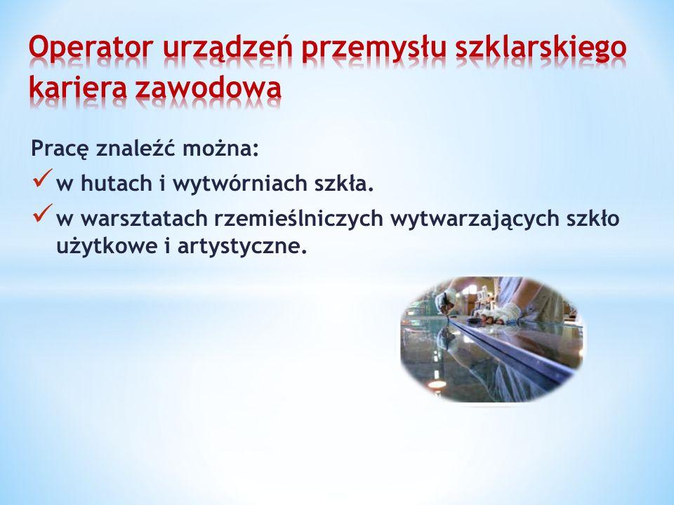 Operator urządzeń przemysłu szklarskiego kariera zawodowa