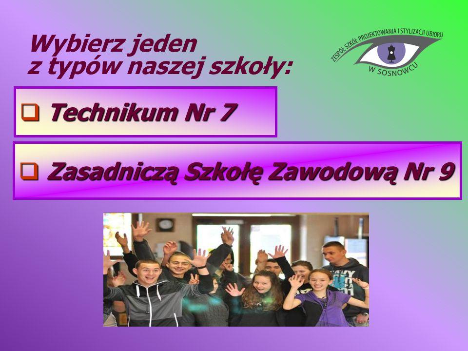 Wybierz jeden z typów naszej szkoły: Technikum Nr 7 Zasadniczą Szkołę Zawodową Nr 9