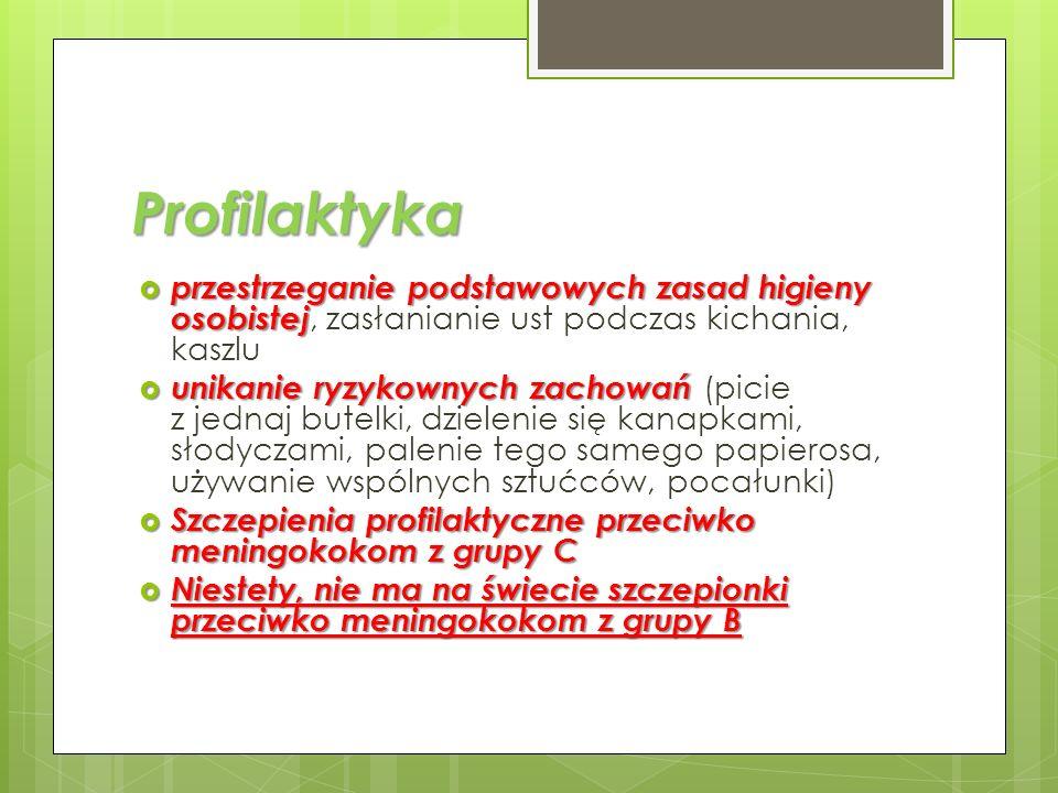 Profilaktyka przestrzeganie podstawowych zasad higieny osobistej, zasłanianie ust podczas kichania, kaszlu.