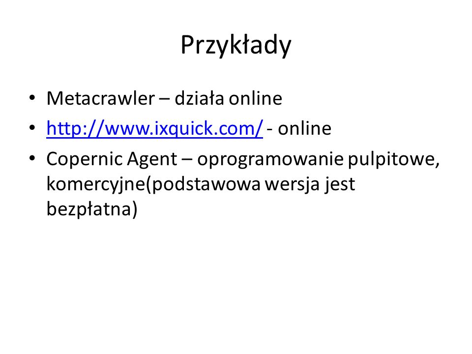 Przykłady Metacrawler – działa online http://www.ixquick.com/ - online