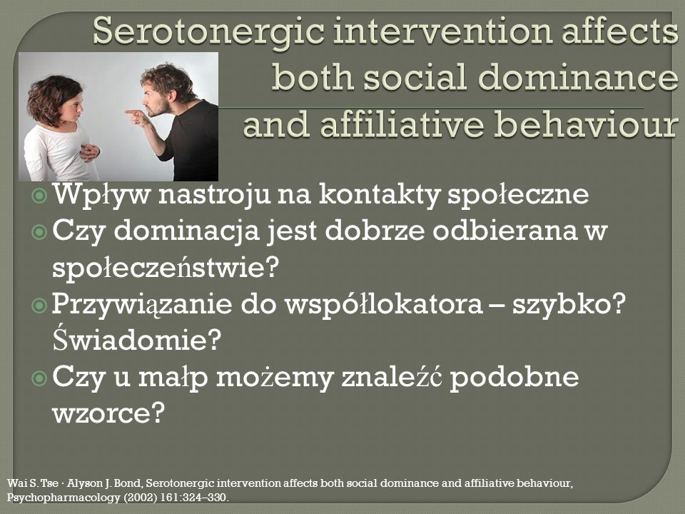Serotonergic intervention affects both social dominance and affiliative behaviour