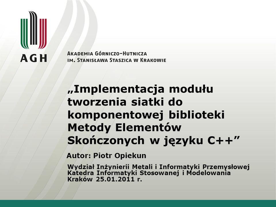 """""""Implementacja modułu tworzenia siatki do komponentowej biblioteki Metody Elementów Skończonych w języku C++"""
