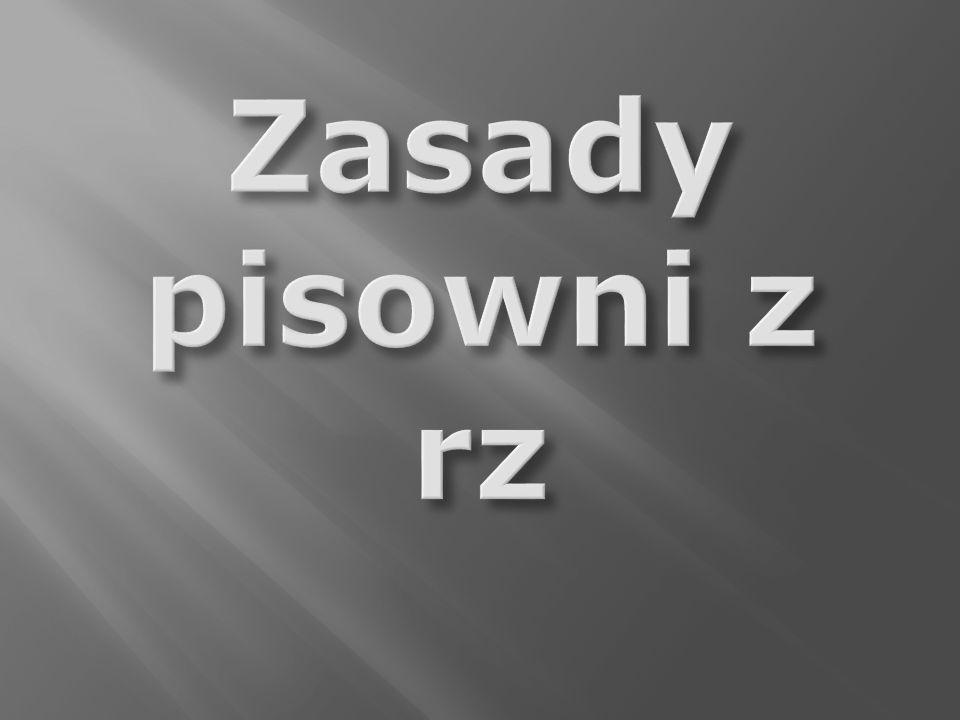 Zasady pisowni z rz z