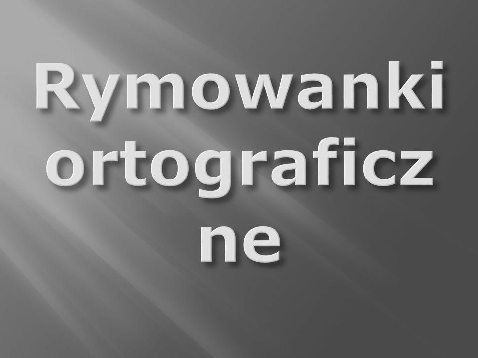 Rymowanki ortograficzne