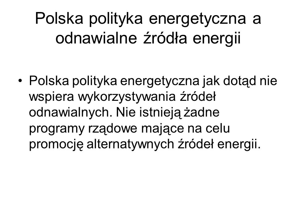 Polska polityka energetyczna a odnawialne źródła energii