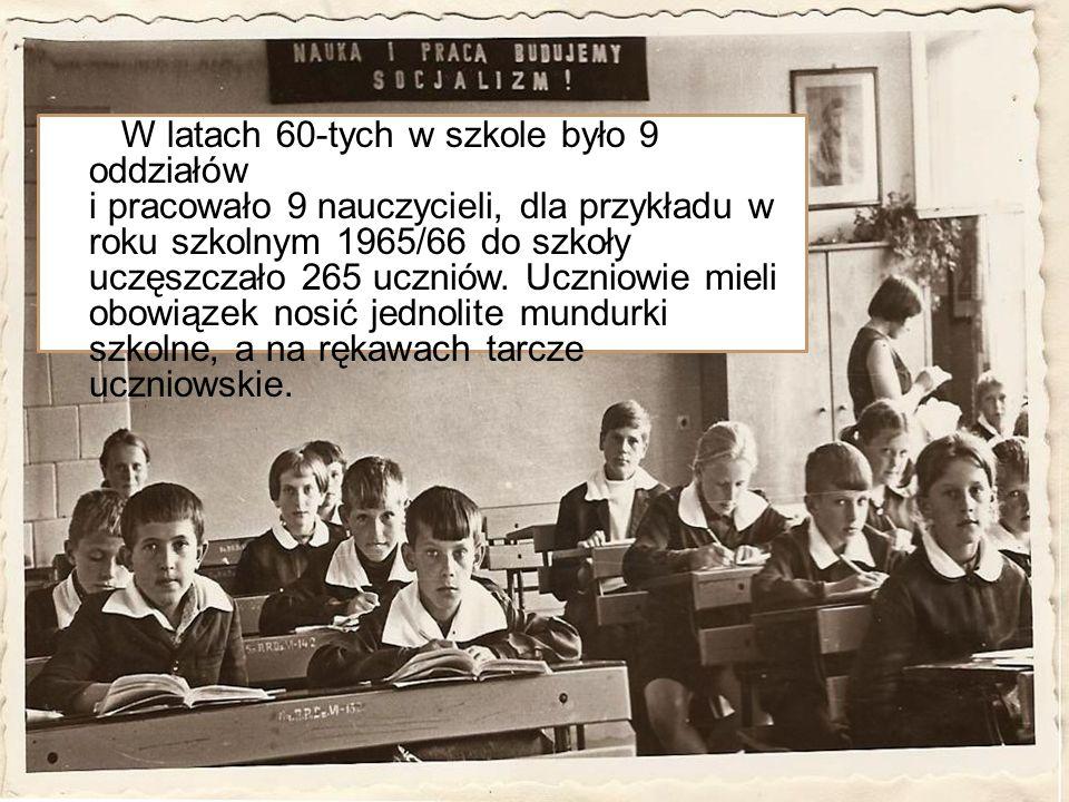 W latach 60-tych w szkole było 9 oddziałów i pracowało 9 nauczycieli, dla przykładu w roku szkolnym 1965/66 do szkoły uczęszczało 265 uczniów.