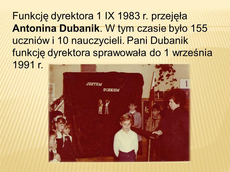 Funkcję dyrektora 1 IX 1983 r. przejęła Antonina Dubanik