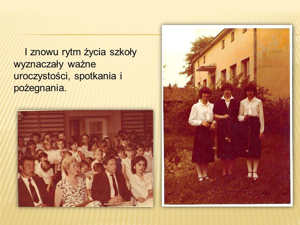 I znowu rytm życia szkoły wyznaczały ważne uroczystości, spotkania i pożegnania.
