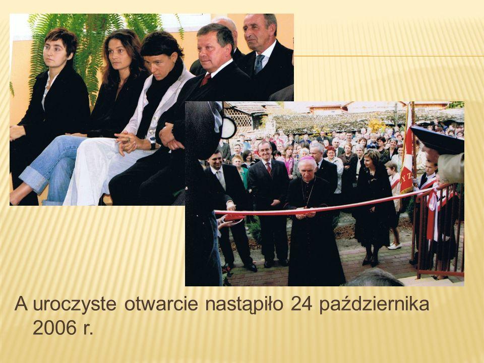 A uroczyste otwarcie nastąpiło 24 października 2006 r.