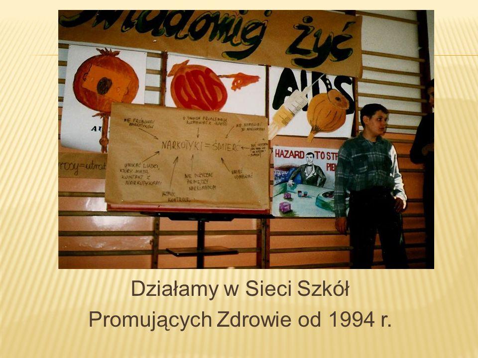 Działamy w Sieci Szkół Promujących Zdrowie od 1994 r.