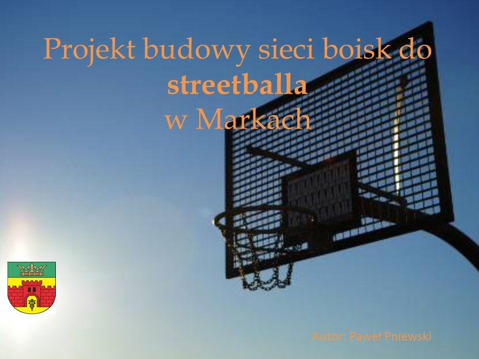 Projekt budowy sieci boisk do streetballa w Markach