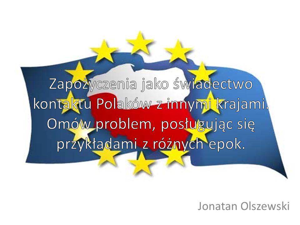 Zapożyczenia jako świadectwo kontaktu Polaków z innymi krajami