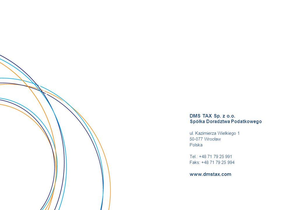 DMS TAX Sp. z o.o. www.dmstax.com Spółka Doradztwa Podatkowego