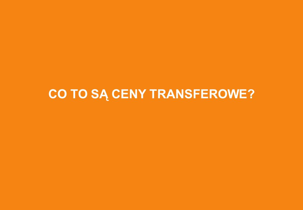 CO TO SĄ CENY TRANSFEROWE