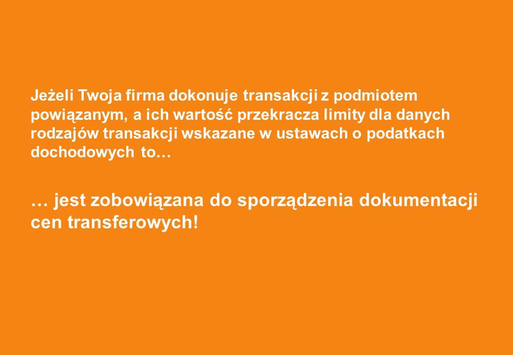 … jest zobowiązana do sporządzenia dokumentacji cen transferowych!
