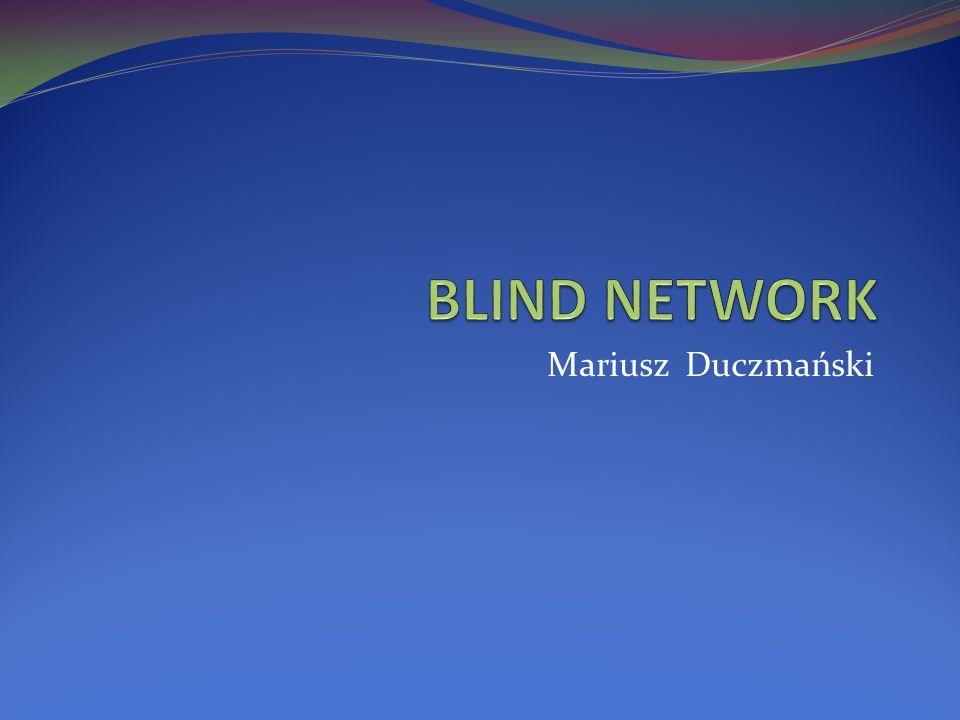 BLIND NETWORK Mariusz Duczmański