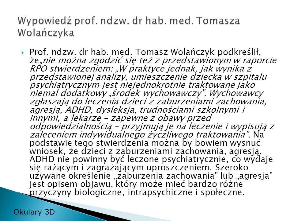 Wypowiedź prof. ndzw. dr hab. med. Tomasza Wolańczyka