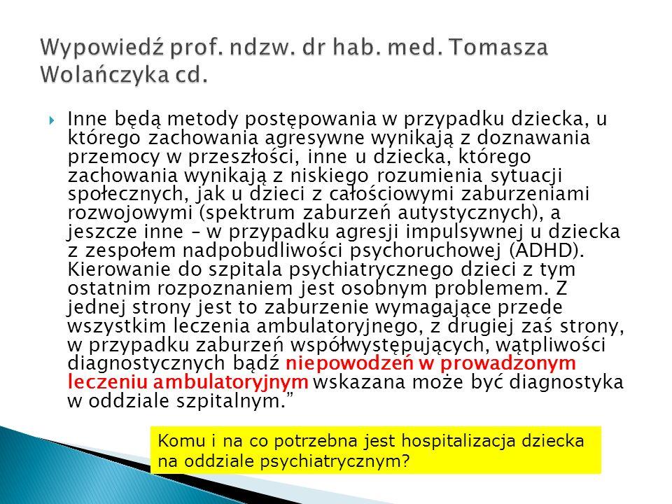 Wypowiedź prof. ndzw. dr hab. med. Tomasza Wolańczyka cd.