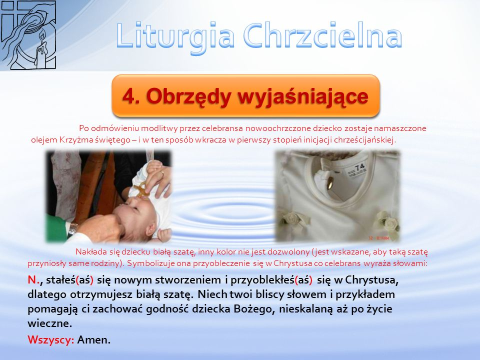 Liturgia Chrzcielna 4. Obrzędy wyjaśniające