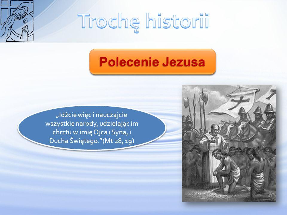 Trochę historii Polecenie Jezusa