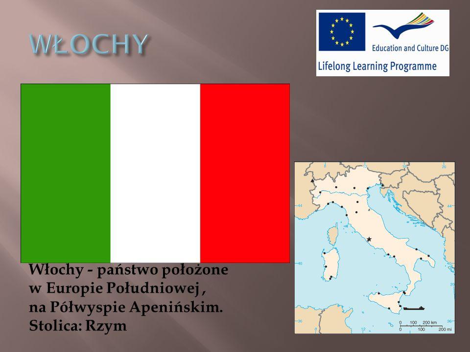 WŁOCHY Włochy - państwo położone w Europie Południowej , na Półwyspie Apenińskim. Stolica: Rzym