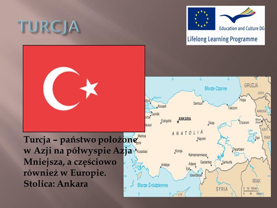 TURCJA Turcja – państwo położone w Azji na półwyspie Azja Mniejsza, a częściowo również w Europie.