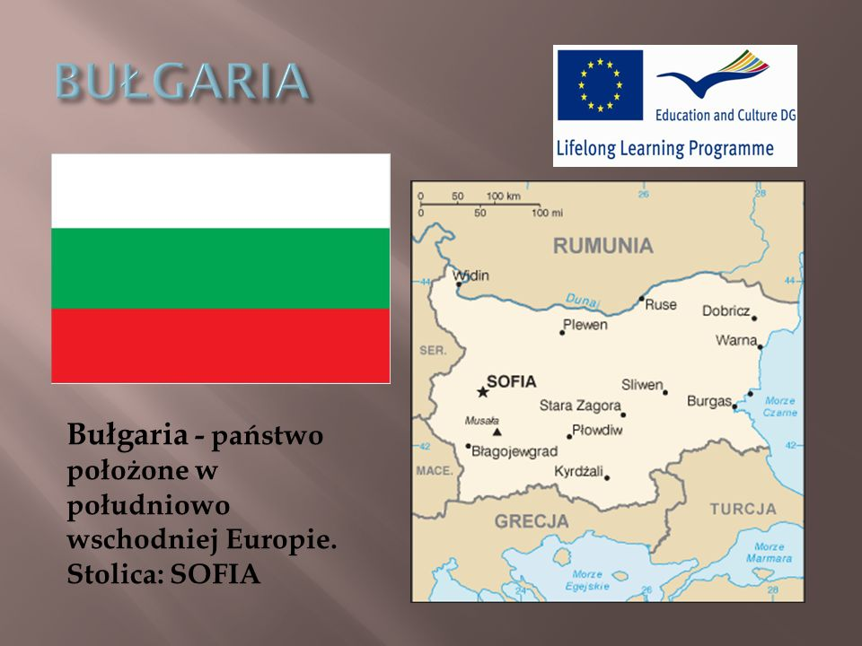 BUŁGARIA Bułgaria - państwo położone w południowo wschodniej Europie.