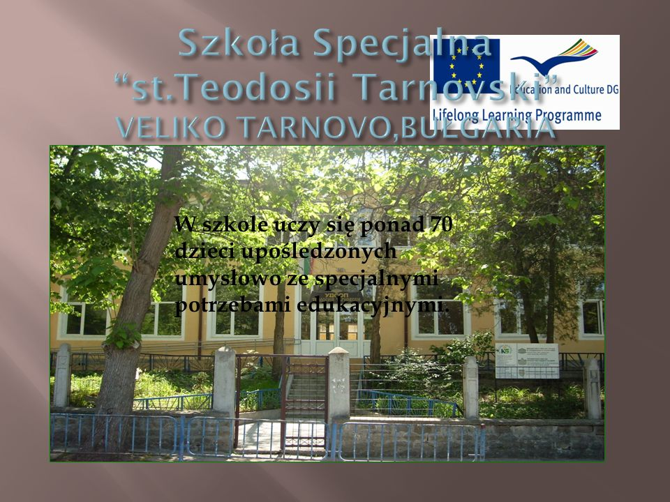 Szkoła Specjalna st.Teodosii Tarnovski VELIKO TARNOVO,BUŁGARIA