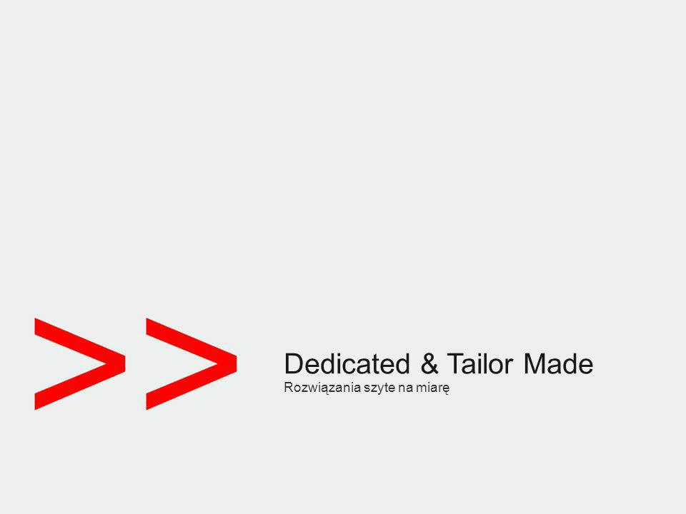 Dedicated & Tailor Made
