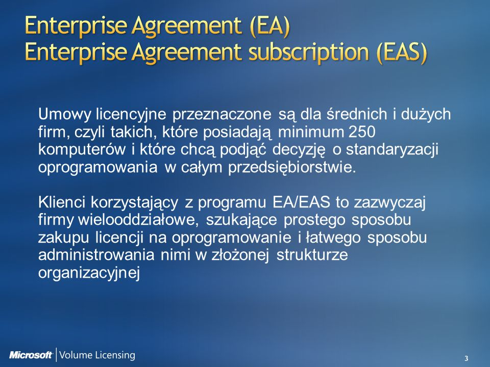 Enterprise Agreement (EA) Enterprise Agreement subscription (EAS)