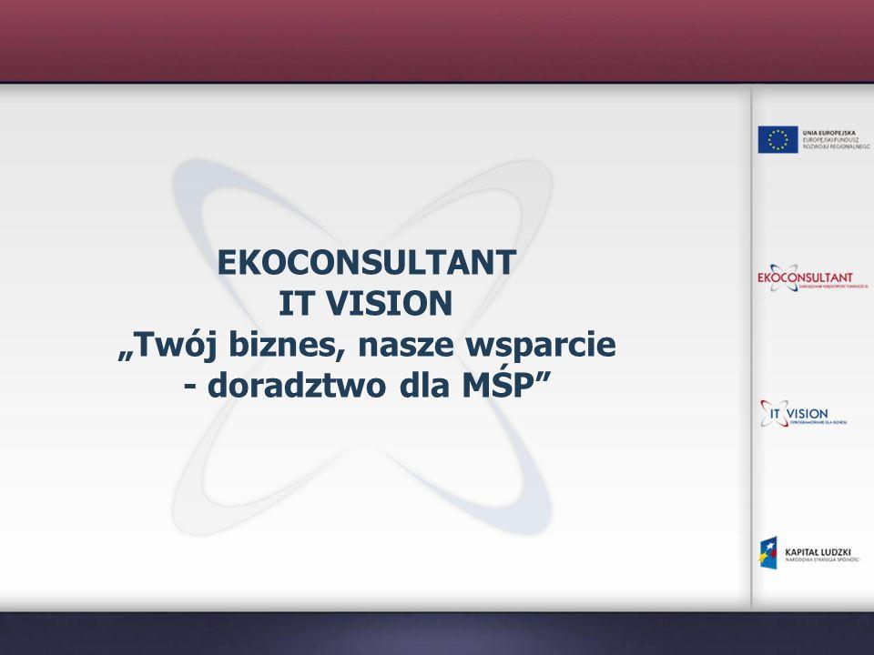 """EKOCONSULTANT IT VISION """"Twój biznes, nasze wsparcie - doradztwo dla MŚP"""