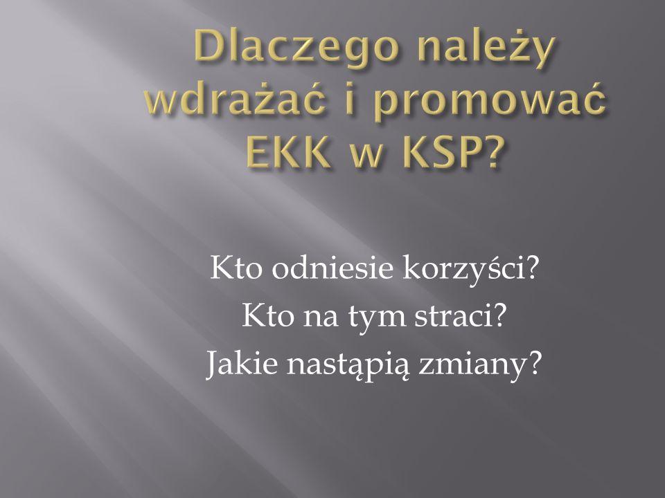 Dlaczego należy wdrażać i promować EKK w KSP