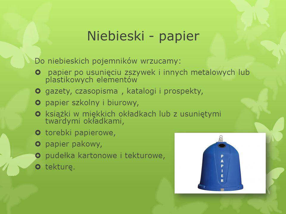Niebieski - papier Do niebieskich pojemników wrzucamy: